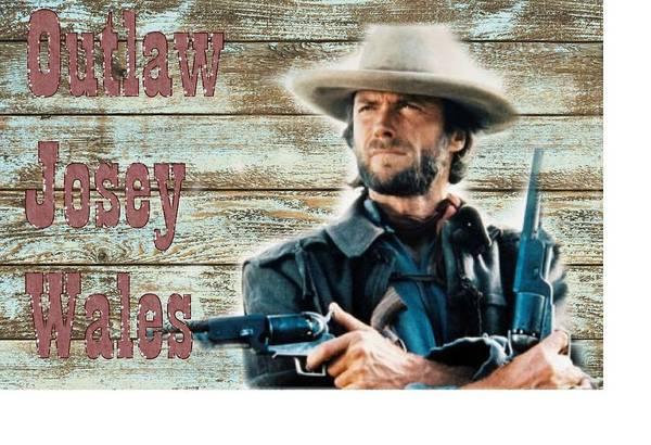 Wall Art - Digital Art - Clint Eastwood Outlaw Josey Wales by Peter Nowell