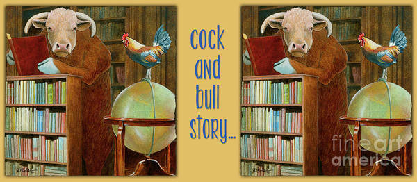 Painting - Cock And Bull Story... by Will Bullas