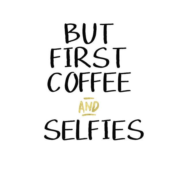 Digital Art - Coffee And Selfies- Art By Linda Woods by Linda Woods