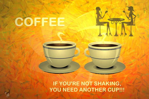 Wake Digital Art - Coffee, Another Cup Please by Joyce Dickens