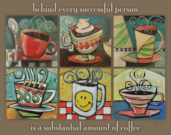 Painting - Coffee Behind Success by Tim Nyberg