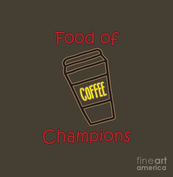 Digital Art - Coffee Food Of Champions by Judy Hall-Folde