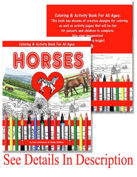 Mixed Media - Coloring And Activity Book About Horses by Irina Sztukowski