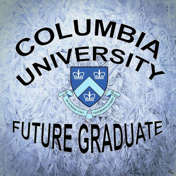 Digital Art - Columbia University Future Graduate by Movie Poster Prints