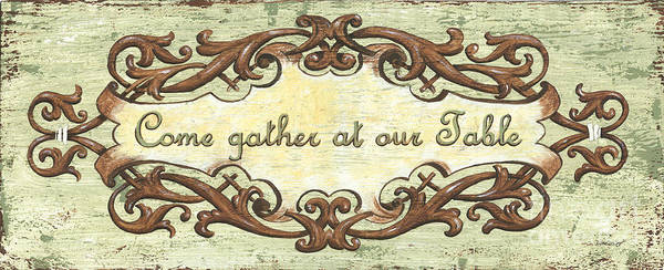 Signs Painting - Come Gather At Our Table by Debbie DeWitt