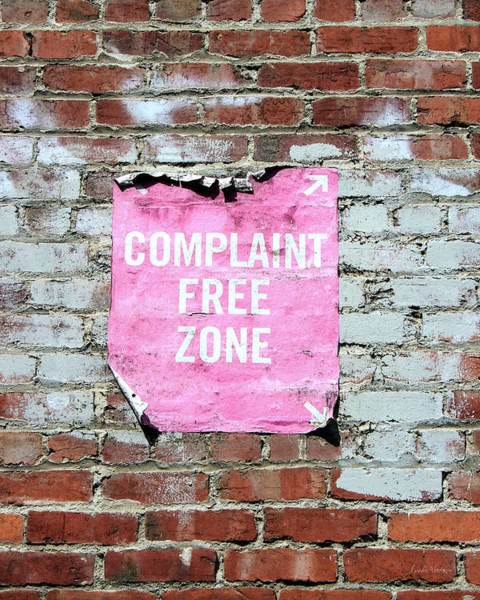 Bricks Photograph - Complaint Free Zone- Fine Art Photo By Linda Woods by Linda Woods