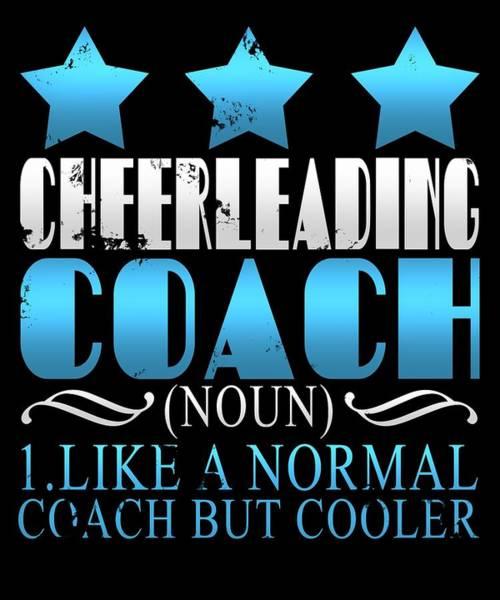 Cheerleaders Digital Art - Cool Cheerleading Coach Definition by Sourcing Graphic Design