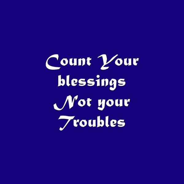 Photograph - Count Your Blessings Not Your Troubles 5436.02 by M K Miller