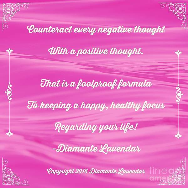 Digital Art - Counteract Every Negative Thought by Diamante Lavendar