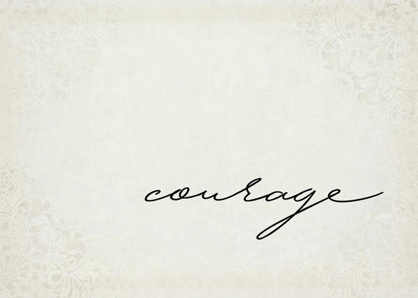 Positive Digital Art - Courage One Word Series by Ricky Barnard