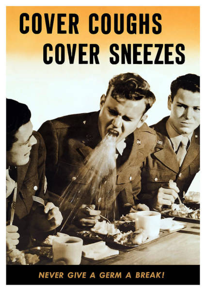 Wwii Mixed Media - Cover Coughs Cover Sneezes by War Is Hell Store