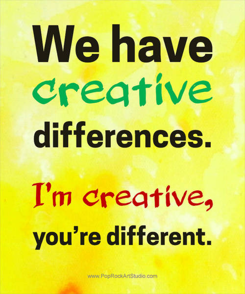 Digital Art - Creative Differences Quote Art by Bob Baker