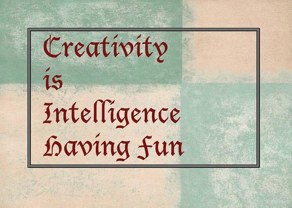 Photograph - Creativity Is Intelligence Having Fun 5431.02 by M K Miller