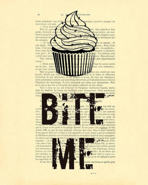 Bite Wall Art - Digital Art - Cupcake Bite Me Typography by Madame Memento