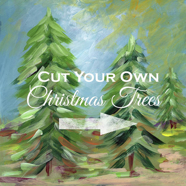 Painting - Cut Your Own Tree- Art By Linda Woods by Linda Woods