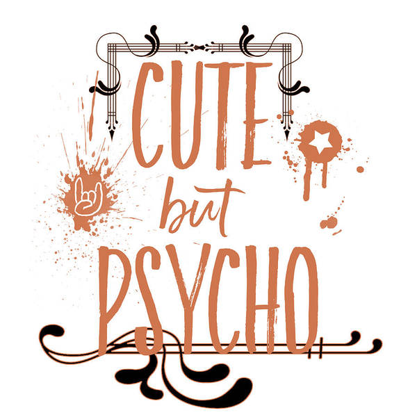 Love Digital Art - Cute But Psycho by Melanie Viola