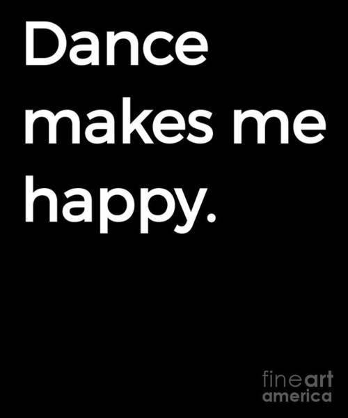 Spoken For Digital Art - Dance Makes Me Happy Ballet Dance Love Dancing by Henry B