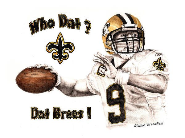 Super Bowl Drawing - Dat Brees by Mamie Greenfield