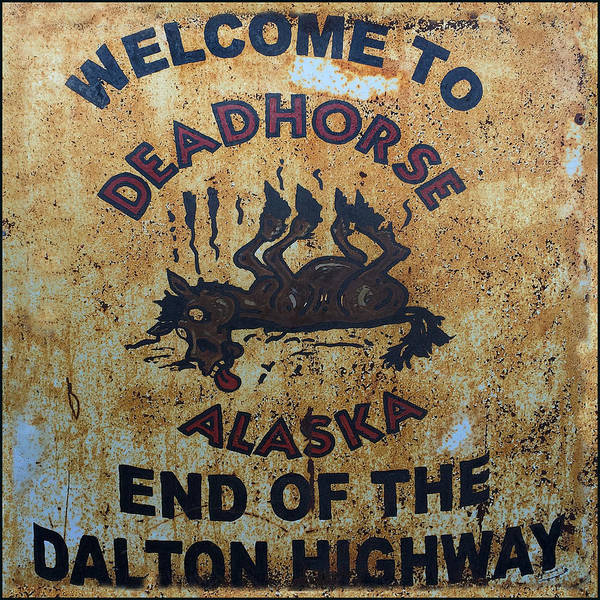 Gs Photograph - Deadhorse Sign by Ron Brown Photography