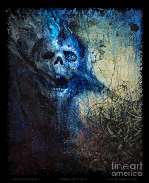 Mixed Media - Death Is Staring At Me by Tony Koehl