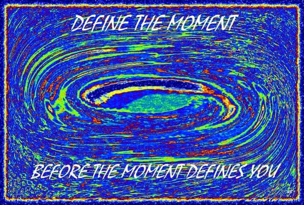 Digital Art - Define The Moment by Will Borden