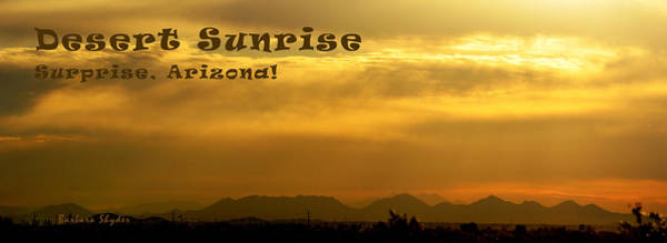 Wall Art - Painting - Desert Sunrise Surprise Arizona Text by Barbara Snyder