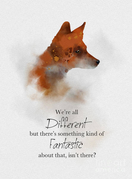 Fox Mixed Media - Different Is Fantastic by My Inspiration