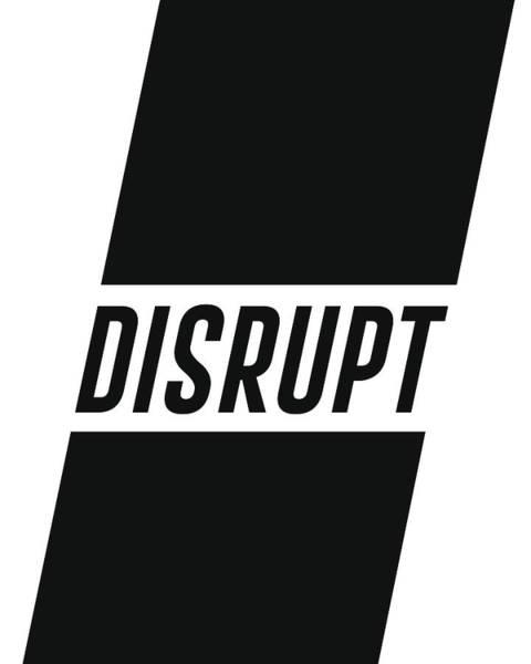 Motivation Mixed Media - Disrupt - Minimalist Print - Typography - Quote Poster by Studio Grafiikka