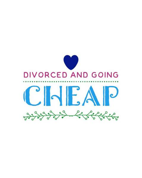 Statement Wall Art - Digital Art - Divorced And Going Cheap by Esoterica Art Agency