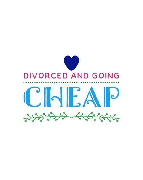 Divorce Wall Art - Digital Art - Divorced And Going Cheap by Esoterica Art Agency