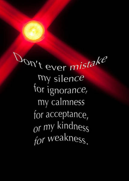 Photograph - Do Not Mistake My Silence For Ignoranc 5482.02 by M K Miller