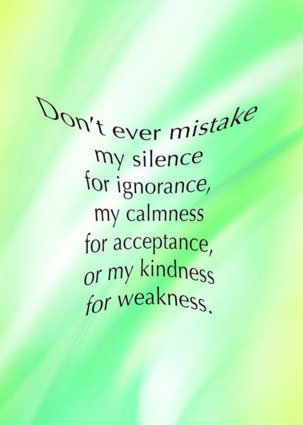 Photograph - Do Not Mistake My Silence For Ignoranc 5483.02 by M K Miller