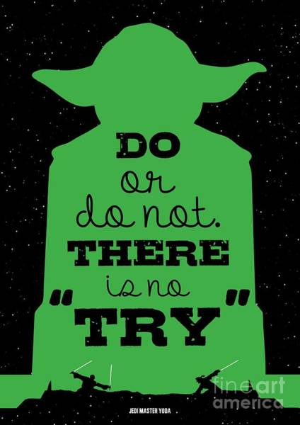 Wall Art - Digital Art - Do Or Do Not There Is No Try. - Yoda Movie Minimalist Quotes Poster by Lab No 4 The Quotography Department