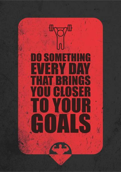 Wall Art - Digital Art - Do Something Every Day Gym Motivational Quotes Poster by Lab No 4