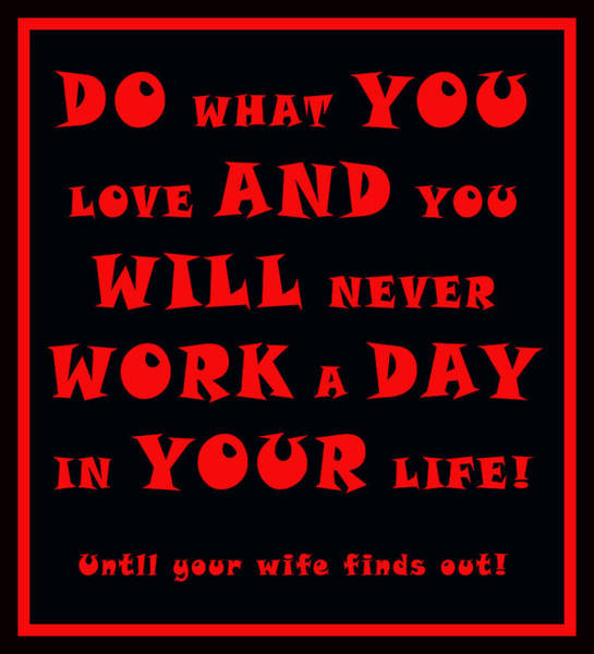 Painting - Do What You Love 2 by Floyd Snyder