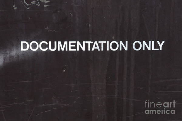 Wall Art - Photograph - Documentation Only Sign by Tom Gowanlock