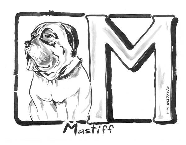 Wall Art - Painting - Dog Drawing Mastiff And The Letter M by Kim Guthrie