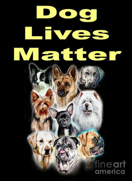 Painting - Dog Lives Matter by Christopher Shellhammer