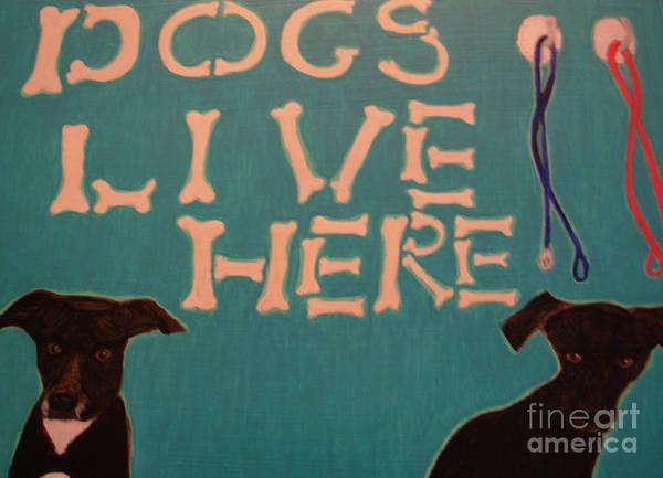 Painting - Dogs Live Here by Sophia Landau