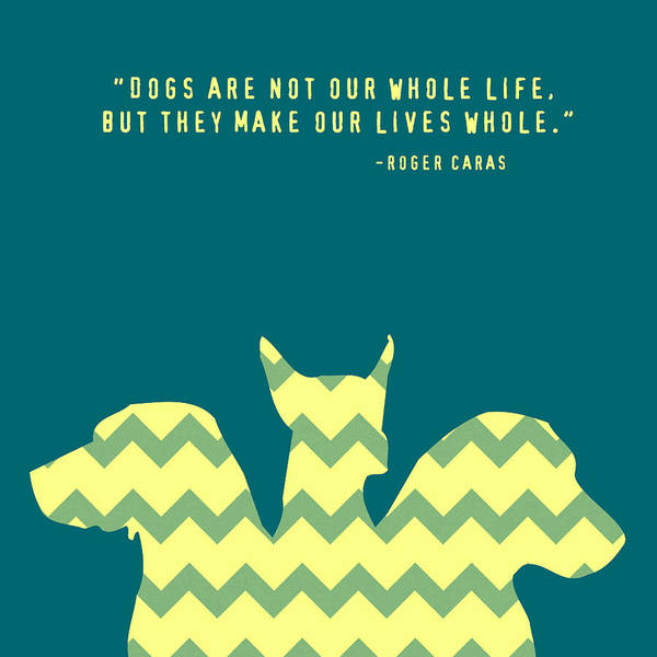 Teal Mixed Media - Dogs Make Our Lives Whole V4 by Brandi Fitzgerald