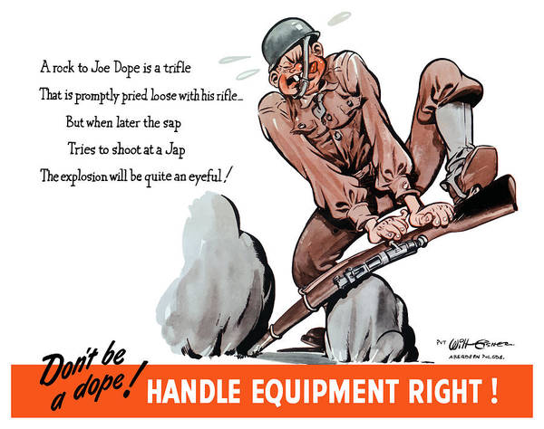 Wwii Mixed Media - Don't Be A Dope - Handle Equipment Right by War Is Hell Store