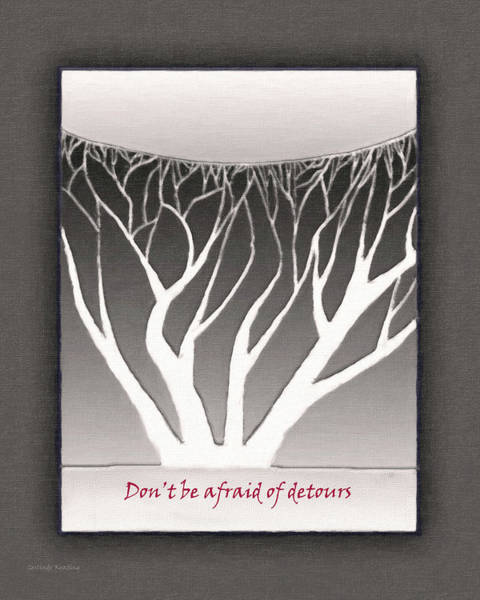 Don't Be Afraid Of Detours Art Print