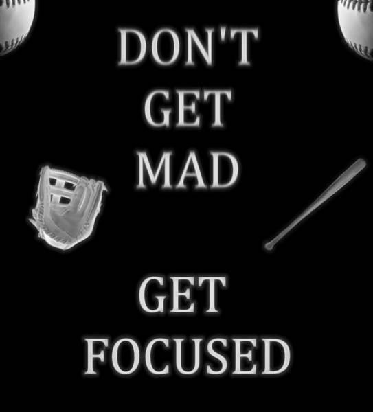 Digital Art - Don't Get Mad Get Focused by Dan Sproul