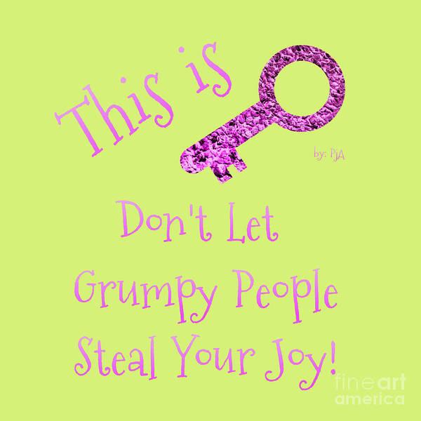 Digital Art - Don't Let Grumpy People Steal Your Joy  by Rachel Hannah