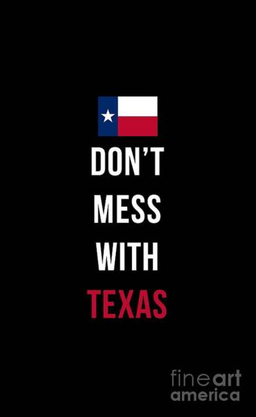 Flag Wall Art - Digital Art - Don't Mess With Texas Tee Black by Edward Fielding