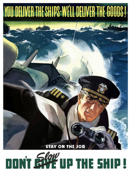 Wwii Painting - Don't Slow Up The Ship - Ww2 by War Is Hell Store