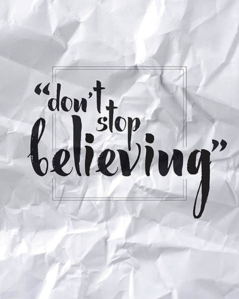 Wall Art - Digital Art - Don't Stop Believing by Samuel Whitton