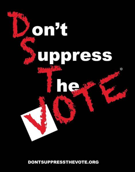 Vote Wall Art - Digital Art - Don't Suppress The Vote by Shirley Whitaker