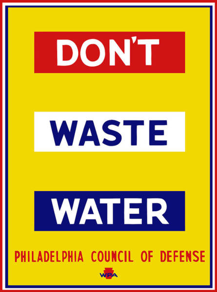 Wwii Mixed Media - Don't Waste Water - Wpa by War Is Hell Store