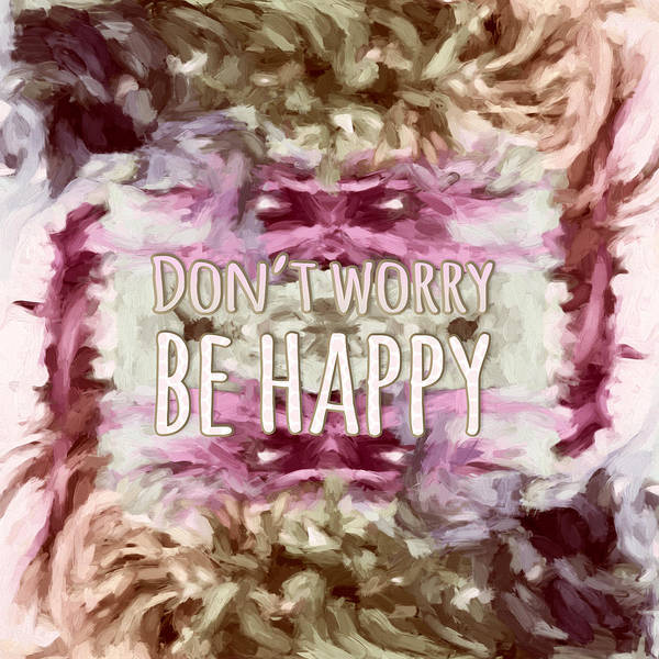 Wall Art -  - Don't Worry Be Happy by Bonnie Bruno